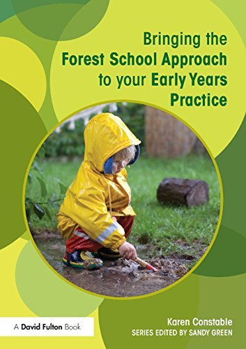 Bringing the Forest School Approach to your Early Years Practice (Bringing... to Your Early Years Practice)