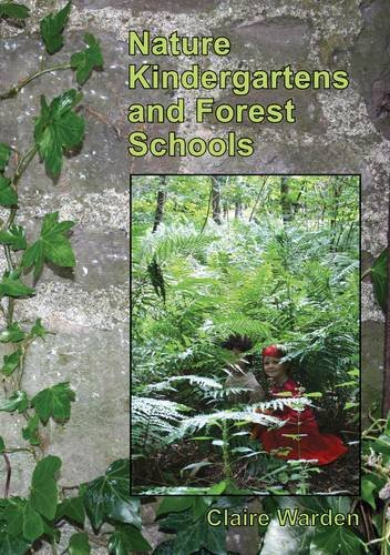 Nature Kindergartens and Forest Schools: an Exploration of Naturalistic Learning within Nature Kindergartens and Forest Schools